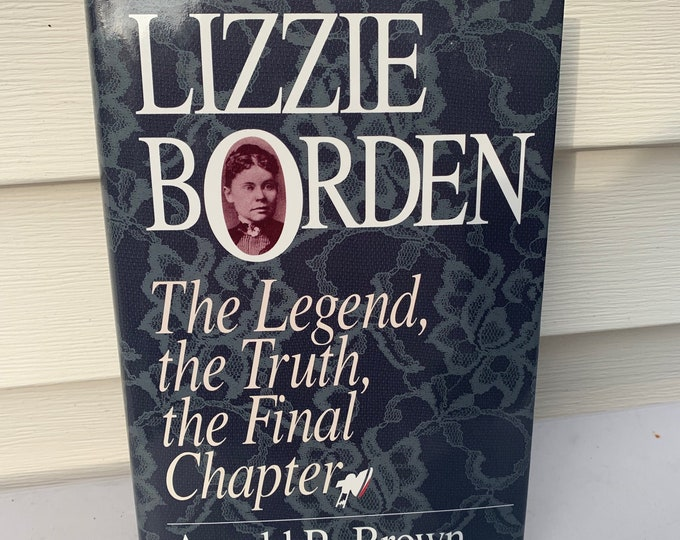 Vintage Lizzie Bordon Hardcover Book 1991 Arnold Brown Gothic Serial Killer Crime Fall River Massachusetts Serial Killers Murder True Crime