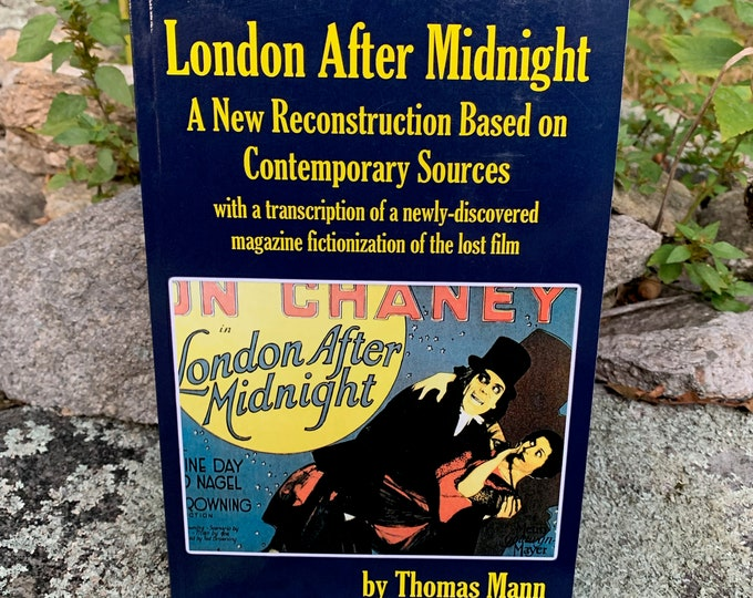 Lon Chaney London After MIdnight Softcover Book 2016 Frankenstein Gods and Monsters Universal Monsters Horror Boris Karloff Hollywood