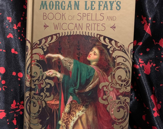 Morgan Le Fay's Book of Spells and Wiccan Rites Witch Witchcraft Salem Psychic Pagan Hex Pentacle Magic Magick Coven Goddess Spiritual Wicca