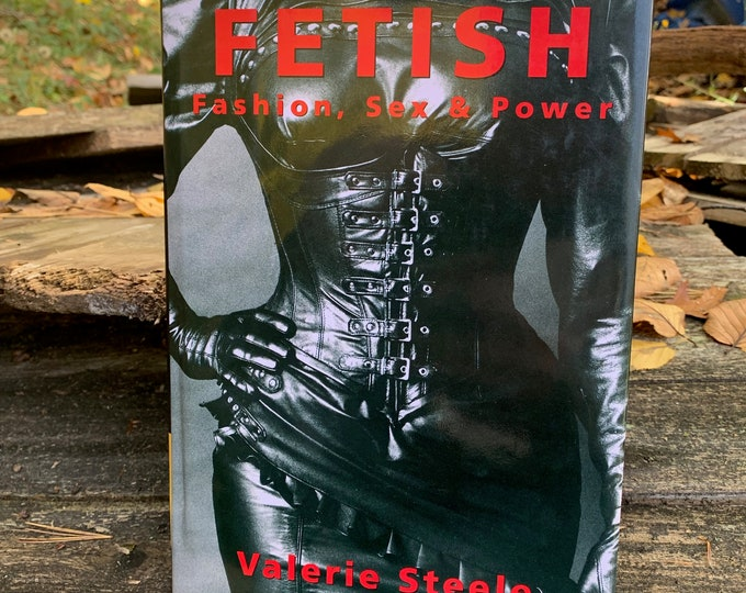 Vintage 1996 Fetish Fashion Sex & Power Hardcover Book by Valerie Steele Sexual Kinky Erotica Corset Burlesque BDSM Bondage Shibari Kinbaku