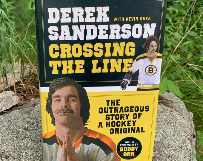 AUTOGRAPHED Crossing the Line The Outrageous Story of a Hockey Original by Derek Sanderson Hardcover Book Sports NHL Boston Bruins Bobby Orr