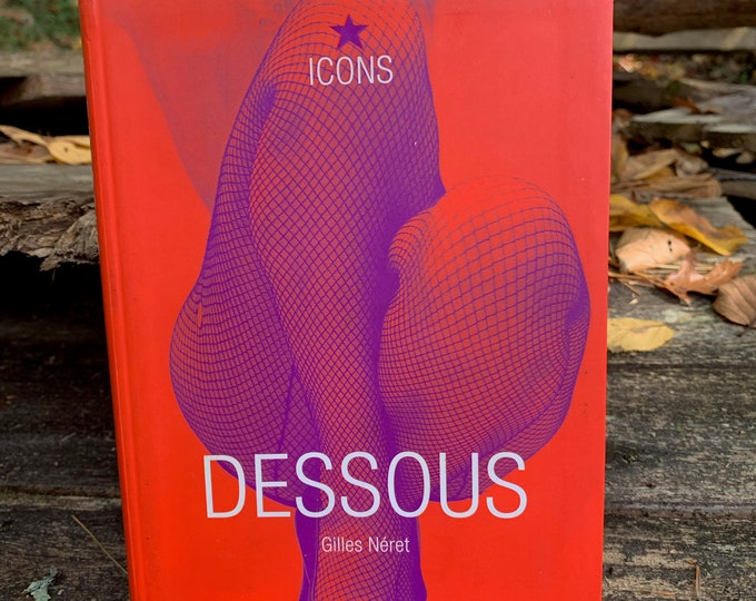 Dessous by Gilles Neret Softcover Book Sexual Kinky Erotica Corset Burlesque Fetish Fashion Sex Waist Training Liza Minnelli Brigitte Bardot