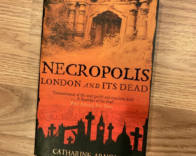 Necropolis 2006 Softcover Book London and Its Dead Die Death Dying Funeral Coroner Gothic Goth Obituary Cemetery Memorial Sympathy Wakes