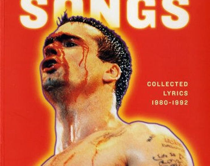 Henry Rollins - Unwelcomed Songs Book Black Flag Rollins Band Punk PunkRock Punks Not Dead Jello Biafra Bad Brains Circle Jerks The Germs