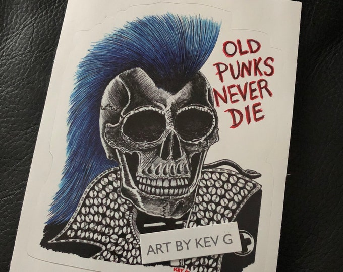 Old Punks Never Die Sticker Skate Punk by Art By Kev G CBGB Mohawk Punks Not Dead Skull Skulls Bluehair The Casualties The Exploited GBH dri