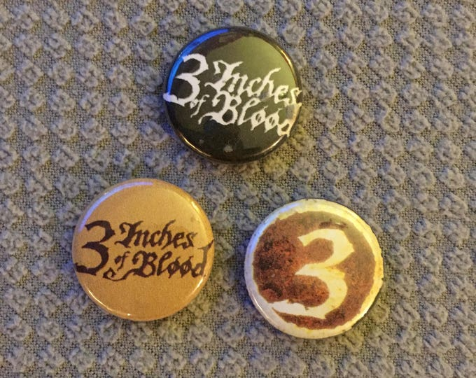 Three Inches of Blood  Pin Badge button  3 pins Canadian metal Cam Pipes Thrash metal Speed metal Power metal  Revocation Fear Factory