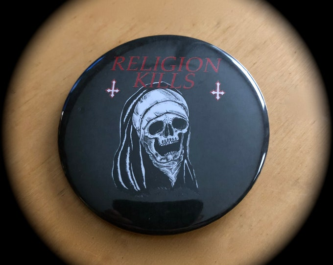 Religion Kills by ArtByKevG  Pin Badge Nun Nuns Skull Occult Salem Athiest Agnostic Devil Goth Halloween Inverted Cross Satanic Skulls Skull
