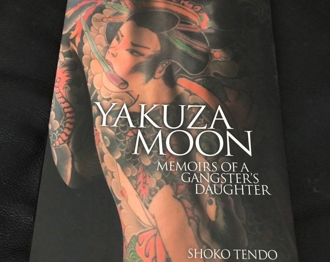 Yakuza Moon Softcover book Japanese Mafia Tattoos Gangster Shoko Tendo Sex Drugs Tokyo Japan Crime Geisha Mob True Crime