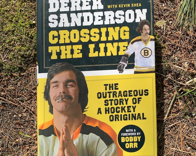 Crossing the Line The Outrageous Story of a Hockey Original by Derek Sanderson Hardcover Book Sports NHL Boston Bruins Bobby Orr Stanley Cup