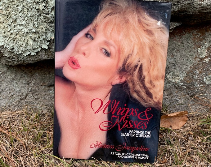 Vintage 1991 Whips & Kisses Dominatrix Hardcover Book by Mistress Jacqueline Sexual Kinky Erotica Burlesque BDSM Bondage Shibari Kinbaku