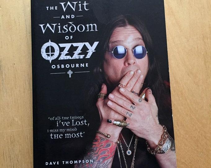 Ozzy Osbourne 2010 Softcover Book The Wit and Wisdom of Ozzy Black Sabbath Heavy Metal Randy Rhoads Led Zeppelin Motley Crue Deep Purple