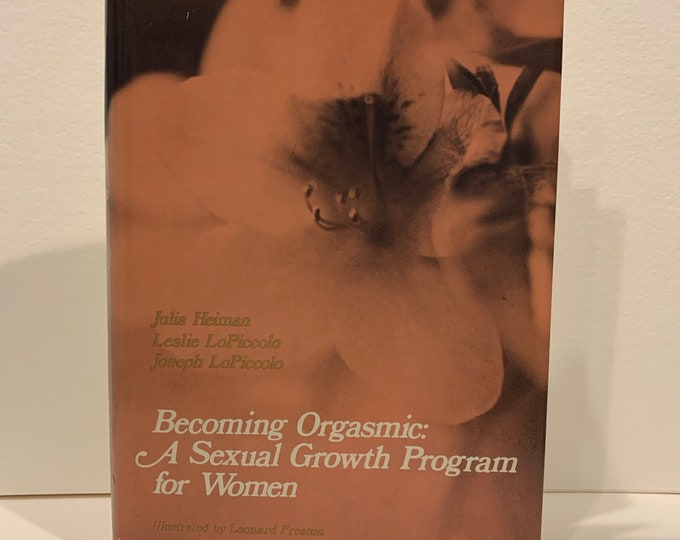 Vintage 1976 Becoming Orgasmic Hardcover Book Sexual Experiences Erotica Bondage BDSM Submission Roleplay Masochism Fetish Kink Intimacy
