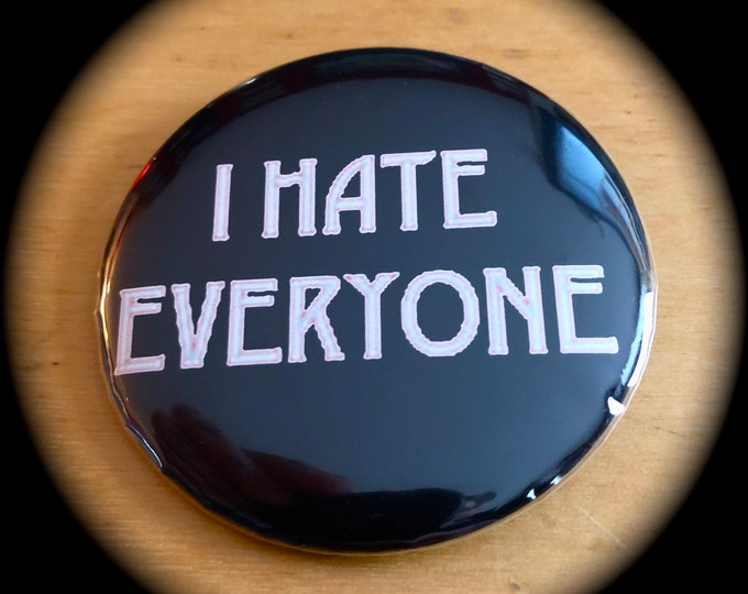 I Hate Everyone by ArtByKevG Pin Badge Punkrocker Punk Heavy Metal Metalhead Pins Gothic Witch Witchy Horror Punks Not Dead Pins antisocial