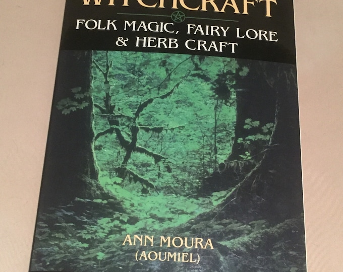 2011 Green Witchcraft by Ann Moura Softcover Book Witch Occult Tarot witches Witchy Salem Coven Pagan Folk Magic Fairy Lore Herb Craft