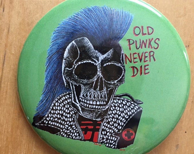 Old Punks Never Die Punk Pin Art Badge skate Punk Mohawk by Art By Kev G CBGB mohawk punks not dead skulls skulls blue hair the casualties