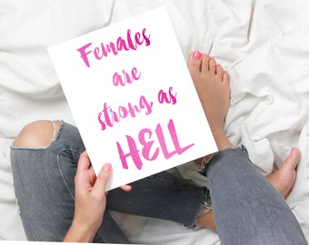 Females Are Strong as Hell - Foil Print avail. in 9 colors
