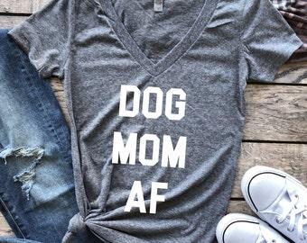 Dog Mom AF, Dog Mom AF shirt, dog shirt, cat shirt, Namaste home with my dog, funny dog shirt