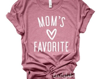 111895de7 mom's favorite shirt, favorite daughter shirt, funny mothers day shirt,  favorite child shirt, mother daughter shirt, mothers day shirt