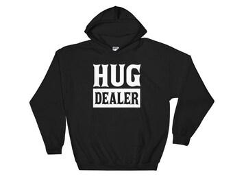 Hug Dealer Funny Hoodie Hooded Sweatshirt
