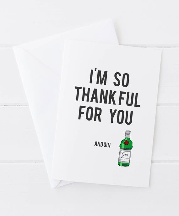 Im So Thankful For You And Gin Blank Greetings Card