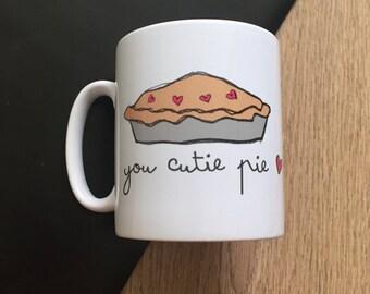 You Cutie Pie Mug
