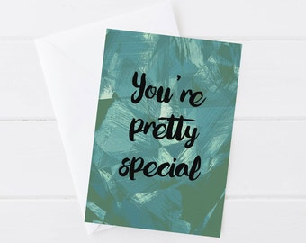 You're Pretty Special Blank Greetings Card
