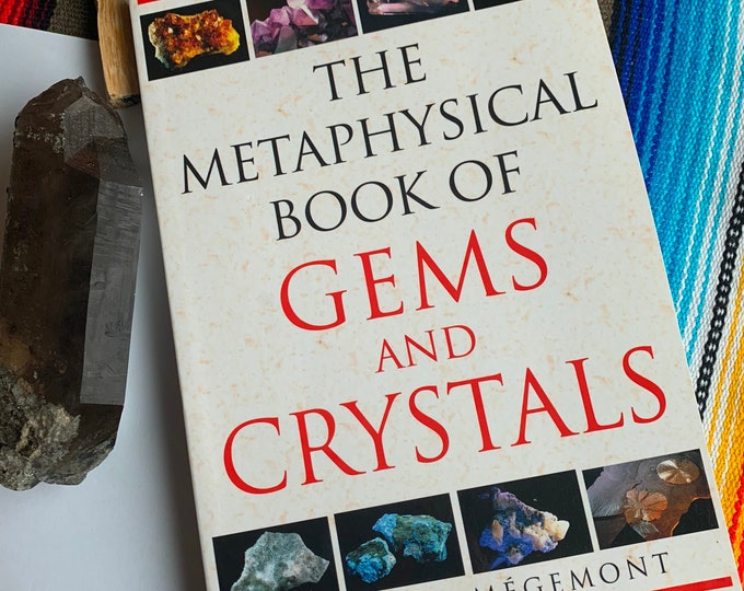 The Metaphysical Book of the Gems and Crystals
