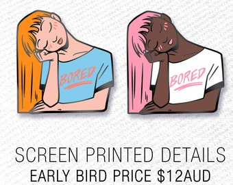 Bored Girl - Hard Enamel Pin - Screen Printed Details - Black Nickel, White, Orange, Pink and Blue - Lapel Pin Cloisonné Badge