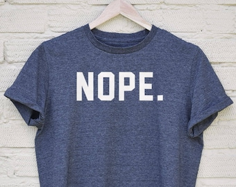 64112054a6844 Items similar to nope t-shirt woman funny memes shirt design idea ...