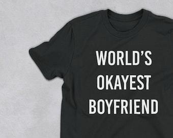 Worlds Okayest Boyfriend Shirt