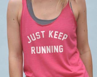Just Keep Running Tank - womens running top, funny running tank top, womens workout shirt, womens gym tank, womens running shirt