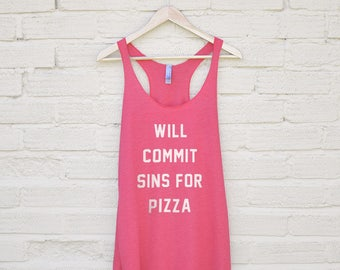 Will Commit Sins for Pizza Tank - pizza workout tank, funny pizza tshirt, pizza gym tank top, funny gymwear, pizza gym top, pizza gifts