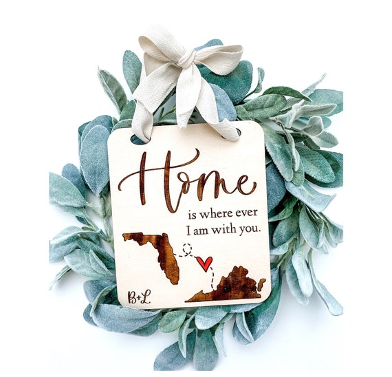 Home is where ever I am with you. Home sign. Home sign with states. States connecting heart. Personalized home sign. Long distance gifts.