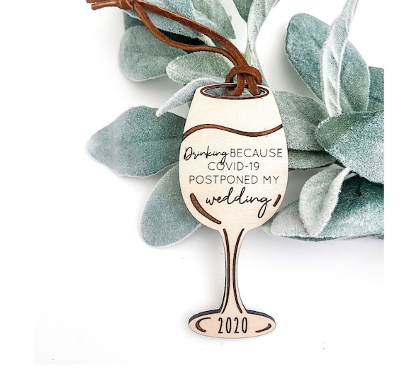 Wine ornament. Drinking because covid postponed my wedding. Covid ornament. Corona ornament. Quarantine ornament. Custom wine ornament.