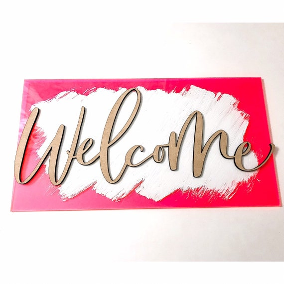 Welcome Sign. Wooden Welcome Sign. Pink Acrylic. Calligraphy. Housewarming Gift. Housewarming. Home. Acrylic Sign. Acrylic.
