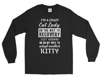 Cat shirt cat shirts funny cat shirt cat sweater cat lady gifts - I'm a crazy cat lady on the way to recovery Long Sleeve Shirt
