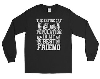 Cat shirt cat shirts funny cat shirt cat sweater cat lady gifts - the entire cat population is my best friend Long Sleeve Shirt
