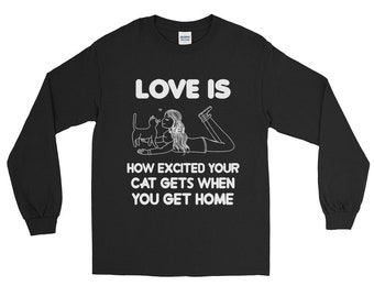 Cat shirt cat shirts funny cat shirt cat sweater cat lady gifts - love is how excited your cat gets Long Sleeve Shirt