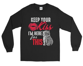 Cat shirt cat shirts funny cat shirt cat sweater cat lady gifts - keep your kiss I'm here for this Long Sleeve Shirt