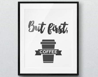 "Printable poster, ""But First Coffee"", Wall Art, Positive Quotes, Inspirational Print, Home Decor, Digital Art, Wall Decor, Quote, Minimalist"