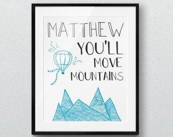 Personalized Kid You'll Move Mountains Print, Nursery Art, Wall Art, Kids Room Decor,Motivational Quote, Inspirational Print, Poster