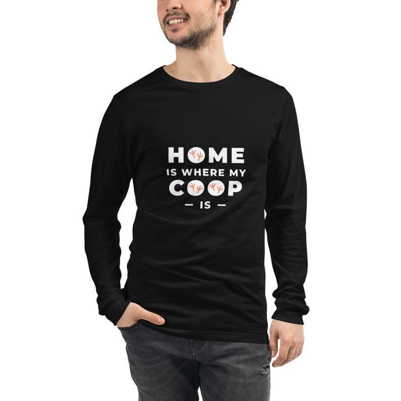 Home Is Where My Coop Is Unisex Long Sleeve Tee Farm Theme