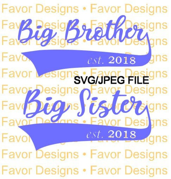 big brother big sister est 2018 svg big brother big sister etsy
