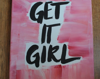 Get It, Girl 9x11 hand painted canvas