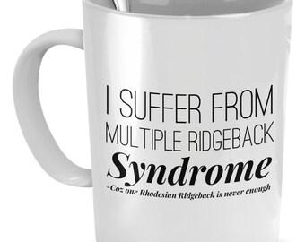 Rhodesian Ridgeback Mug - I Suffer From Multiple Ridgeback Syndrome - Rhodesian Ridgeback