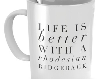 Rhodesian Ridgeback Mug - Life Is Better With A Rhodesian Ridgeback - Rhodesian Ridgeback