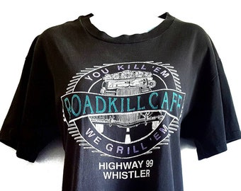 5a3425b5e9 90s Distressed Trucker Tee - Roadkill Cafe, You Kill Em We Grill Em,  Highway 99 Whistler BC Canada, Funny Tourist Tee, Soft Faded Black M