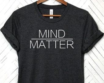 Mind over Matter, Workout shirt, Running shirt, motivation, good vibes only, yoga shirt, motivational, cardio shirt, marathon run, gym shirt