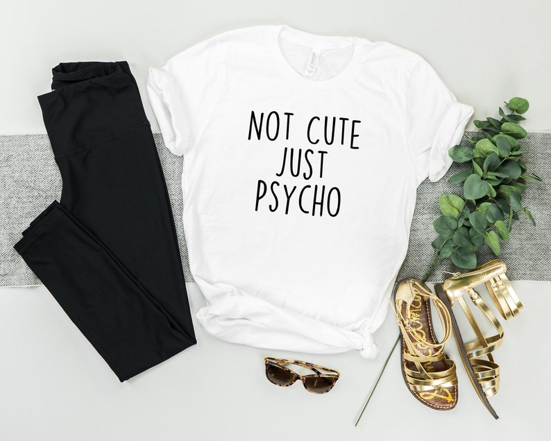 59dbd1a3 Not cute just psycho cute but psycho shirt psycho best | Etsy