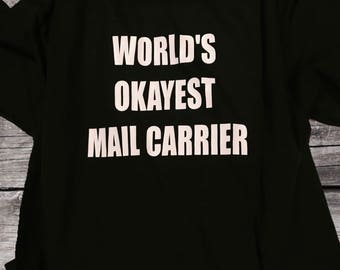 d22ae6ff World's Okayest Mail Carrier - unofficial USPS Mailman Rural or City Carrier  Shirt